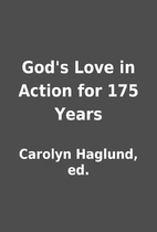 God's Love in Action for 175 Years by…