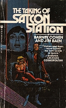 The Taking of Satcon Station by Barney Cohen