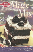 Betty Crocker's Magic from a Mix by Betty…
