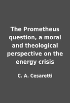 The Prometheus question, a moral and…
