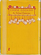 Cheese Cookery by Helmut Ripperger