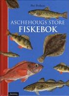 Aschehougs store fiskebok : alle norske…