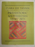 Prehistoric southwestern craft arts by Clara…