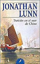 Traicion en el Mar de China by Jonathan Lunn