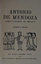 Antonio de Mendoza : First Viceroy of Mexico…