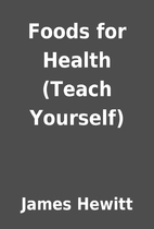 Foods for Health (Teach Yourself) by James…