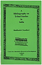 A Bibliography on Tribal Studies in India by…