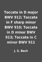 Toccata in D major BWV 912; Toccata in F…