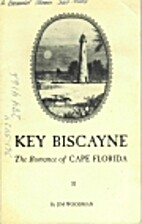 Key Biscayne; The Romance of Cape Florida by…