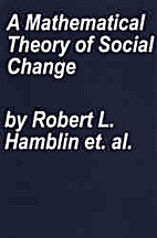 A mathematical theory of social change by…