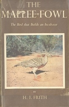 The mallee-fowl : the bird that builds an…