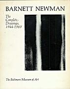Barnett Newman: The Complete Drawings,…