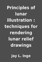 Principles of lunar illustration :…