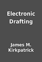 Electronic Drafting by James M. Kirkpatrick