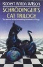 Schrödinger's Cat Trilogy by Robert…