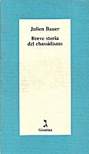 Breve storia del chassidismo by Julien Bauer