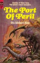 The Port of Peril by Otis Adelbert Kline
