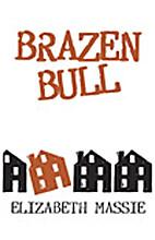 Brazen Bull by Elizabeth Massie