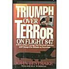 Triumph over Terror on Flight 847 by John…