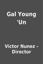 Gal Young 'Un by Victor Nunez - Director