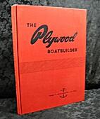The Plywood Boatbuilder. Volume 41 Motor…