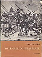 Hellener och barbarer by Arne Furumark