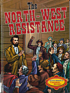 The North-West Resistance by Christina Dendy