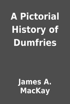 A Pictorial History of Dumfries by James A.…