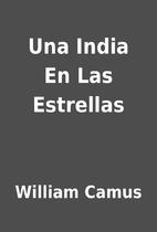 Una India En Las Estrellas by William Camus