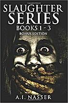 Slaughter Series Books 1 - 3 Bonus Edition:…