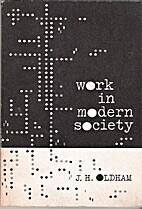 Work in modern society by J.H. Oldham