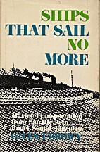 Ships that sail no more; marine…
