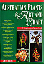 Australian plants for art and craft by Gwen…