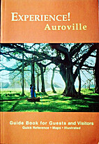 Experience! Auroville: Guide Book for Guests…