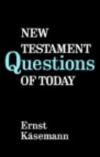 New Testament Questions of Today by Ernst…