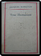 True humanism by Jacques Maritain