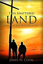 This Shattered Land (Surviving the Dead) by…