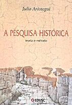 A pesquisa histórica: teoria e método by…