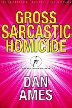 Gross Sarcastic Homicide by Dan Ames