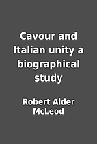 Cavour and Italian unity a biographical…