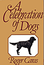 A celebration of dogs by Roger Caras