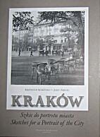 Kraków Szkic do portretu miasta - Sketches…
