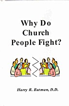 Why do church people fight? by Harry R.…