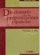 Diccionario de las preposiciones españolas…