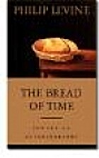 The Bread of Time: Toward an Autobiography…