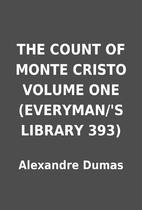 THE COUNT OF MONTE CRISTO VOLUME ONE…