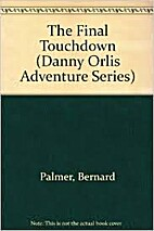Danny Orlis and the Final Touchdown by…