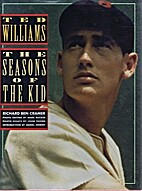 Ted Williams: The Seasons of the Kid by…