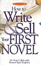 How to Write and Sell Your First Novel by…