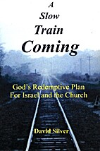 A Slow Train Coming: God's Redemptive…